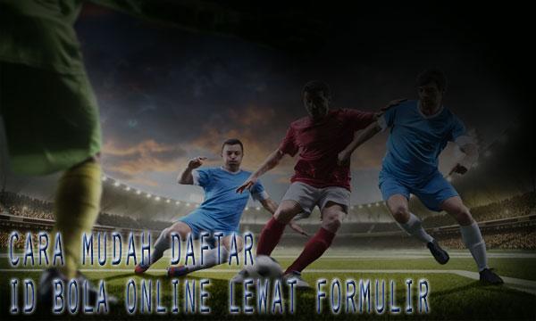 Daftar-Mudah-ID-Bola-Online-Lewat-Formulir