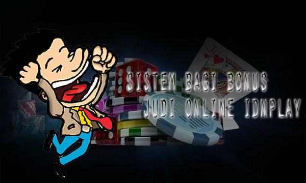 Sistem-Bonus-Judi-Online-Terbaru-IDNPLAY