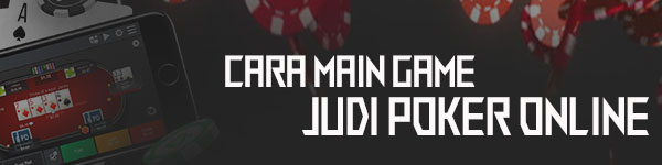 Cara-Main-Poker-Online-Indonesia-Situs-IDNPLAY