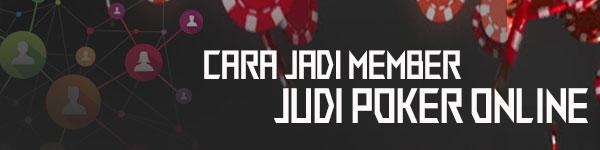 Cara-Menjadi-Member-Agen-Poker-Online-Indonesia
